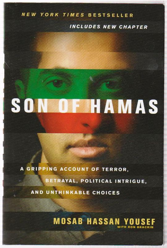 Son of Hamas - A gripping account of terror, betrayal, political intrigue, and unthinkable choices