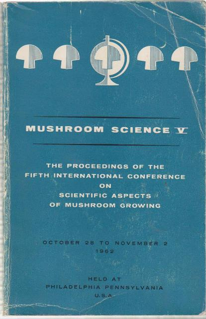 Mushroom science V. - The proceedings of the fifth international conference on scientific aspects of mushroom growing