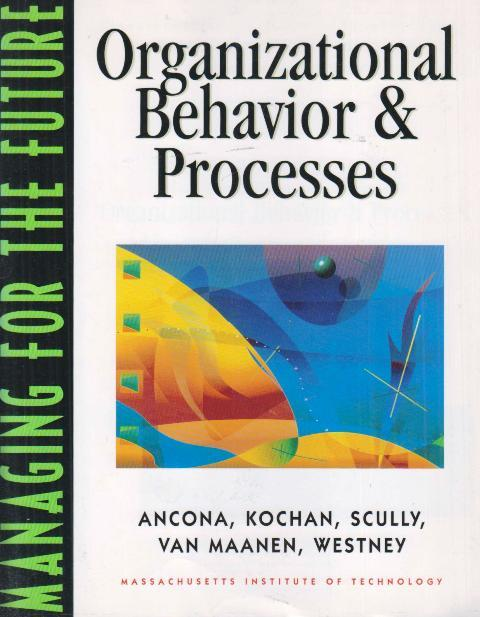 Managing for the Future - Organizational Behavior and Processes